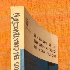 Libros antiguos: CALCULO DE ELEMENTOS METALICOS EN CONSTRUCCION(20€). Lote 115415171