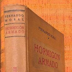 Libros antiguos: HORMIGON ARMADO-FERNANDO MORAL-MADRID 1942(20€). Lote 115416363
