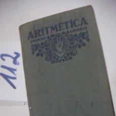 Libros antiguos: ANTIGUO LIBRO DE TEXTO - ARITMETICA 1ER GRADO. Lote 116101303