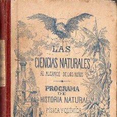 Libros antiguos: CIENCIAS NATURALES AL ALCANCE DE LOS NIÑOS - HISTORIA NATURAL, FÍSICA Y QUÍMICA (BASTINOS, 1900). Lote 116157727