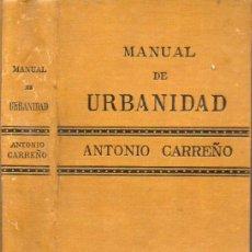 Libros antiguos: ANTONIO CARREÑO : MANUAL DE URBANIDAD Y BUENAS MANERAS (GARNIER, PARIS, C. 1900) TEXTO ESCOLAR. Lote 116443879