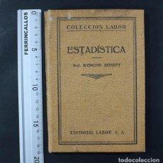 Livros antigos: COLECCION LABOR SECCION X ECONOMIA Nº 186: ESTADISTICA, SIGMUND SCHOTT 1928 206 PAGINAS. Lote 116518847