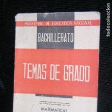 Libros antiguos: F1 MISTERIO DE LA EDUCACION NACIONAL BACHILLERATO TEMAS DE GRADO MATEMATICAS . Lote 116536559