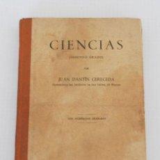 Libros antiguos: LIBRO CIENCIAS 2º SEGUNDO GRADO - JUAN DANTÍN CERECEDA - UNIÓN POLÍGRAFA - MADRID 1934. Lote 116564247