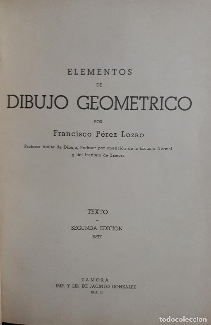 Libros antiguos: ELEMENTOS DE DIBUJO GEOMÉTRICO FRANCISCO PÉREZ LOZAO 1937 ZAMORA TEXTO+LAMINAS - Foto 2 - 116648763