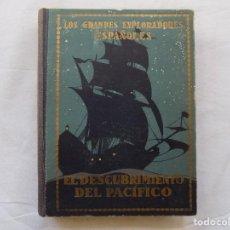 Libros antiguos: LIBRERIA GHOTICA. EL DESCUBRIMIENTO DEL PACIFICO. SERIE LOS GRANDES EXPLORADORES ESPAÑOLES.1933. Lote 116755455