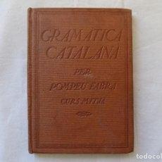 Libros antiguos: LIBRERIA GHOTICA. LA GRAMATICA CATALANA PER POMPEU FABRA. CURS MITJA. 1935.. Lote 116755567