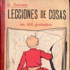 Libros antiguos: COLOMB : LECCIONES DE COSAS EN 650 GRABADOS (GILI, 1929). Lote 117216555