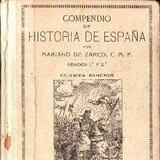 Libros antiguos: MARIANO DE ZARCO : COMPENDIO DE HISTORIA DE ESPAÑA (CORAZÓN DE MARÍA, 1929). Lote 117216831