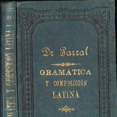 Libros antiguos: PARRAL : GRAMÁTICA Y COMPOSICIÓN LATINA (TARRAGONA, 1896). Lote 117218151