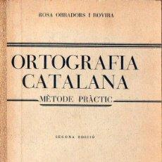 Libros antiguos: OBRADORS I ROVIRA : ORTOGRAFIA CATALANA (1933). Lote 117220911