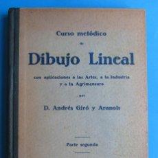 Libros antiguos: CURSO METÓDICO DE DIBUJO LINEAL. PARTE SEGUNDA. ANDRÉS GIRÓ Y ARANOLS. IMP. ELZEVIRIANA... , 1928.. Lote 117537147