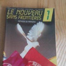 Libros antiguos: LE NOUVEAU SANS FRONTIERES 1. LIBRO DE FRANCÉS. PRIMER CURSO.. Lote 117848871