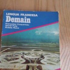 Libros antiguos: LENGUA FRANCESA DEMAIN. 2º DE BACHILLERATO. EDITORIAL VICENS-VIVES.. Lote 117849227