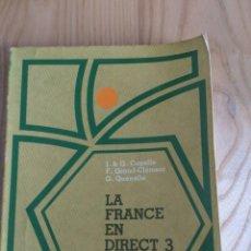Libros antiguos: LIBRO DE FRANCÉS. LA FRANCE EN DIRECT 3. CAPELLE. HACHETTE.. Lote 117850279