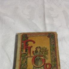 Libros antiguos: FLORA O LA EDUCACIÓN DE UNA NIÑA,DE PILAR PASCUAL SAN JUAN, AÑO 1908.. Lote 118440176