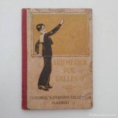 Libros antiguos: ARITMÉTICA POR GALLEGO. EDITORIAL CALLEJA. Lote 118558607