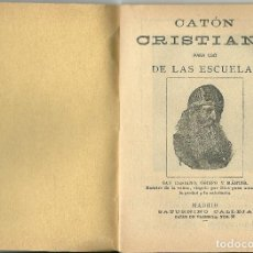 Libros antiguos: CATON CRISTIANO-ESCUELAS EDITADO 1900..SATURNINO CALLEJA. Lote 118699999