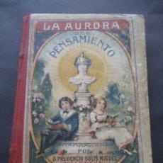 Libros antiguos: LA AURORA DEL PENSAMIENTO EDICION DE 1933 DE D.PRUDENCIO MIGUEL Y SOLIS. VALENCIA. Lote 118781235