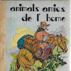 Libros antiguos: ANIMALS AMICS DE L' HOME / R. ALZINA; IL. VIVES. BCN : BASTINOS, 1937. 19X14 CM. 158 P.. Lote 119025055