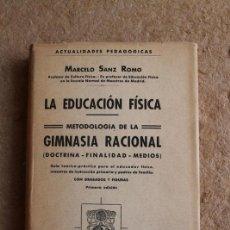 Libros antiguos: LA EDUCACIÓN FÍSICA. METODOLOGÍA DE LA GIMNASIA RACIONAL (DOCTRINA - FINALIDAD - MEDIOS). . Lote 119452495