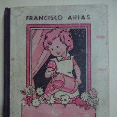 Libros antiguos: AURORA, LIBRO DE LECTURA PARA NIÑAS, FRANCISCO ARIAS 1926. Lote 119489139