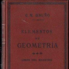 Libros antiguos: BRUÑO : ELEMENTOS DE GEOMETRÍA LIBRO DEL MAESTRO (BOURET, PARÍS, 1910). Lote 120313283