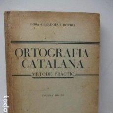 Libros antiguos: ORTOGRAFIA CATALANA. ROSA OBRADORS I ROVIRA. EDITORIAL CULTURA. BARCELONA, 1933 SEGONA EDICIÓ.. Lote 120355047