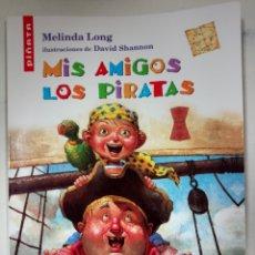 Libros antiguos: MIS AMIGOS LOS PIRATAS. ILUSTRACIONES DE DAVID SHANNON. VICENS VIVES. Lote 120612391