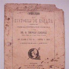 Libros antiguos: COMPENDIO DE LA HISTORIA DE ESPAÑA. ARREGLADA PARA LA INSTRUCCIÓN PRIMARIA. LA HABANA (CUBA) 1896. Lote 120742683
