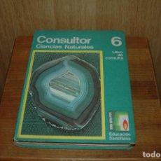 Libros antiguos: CONSULTOR 6 - CIENCIAS NATURALES - LIBRO DE CONSULTA - EGB SANTILLANA - AÑOS 70. Lote 120827951