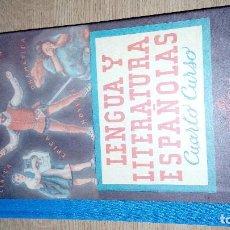 Libros antiguos: LENGUA Y LITERATURA ESPAÑOLAS. CUARTO CURSO. EDELVIVES. EDIT LUIS VIVES. Lote 120954371
