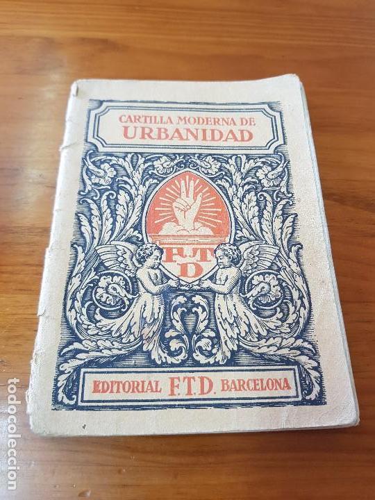 LIBRO ESCOLAR CARTILLA MODERNA DE URBANIDAD EDITORIAL FTD BARCELONA 1928 (Libros Antiguos, Raros y Curiosos - Libros de Texto y Escuela)
