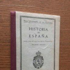 Libros antiguos: HISTORIA DE ESPAÑA PRIMER GRADO / 1920 / REAL ACADEMIA DE LA HISTORIA. Lote 121646543