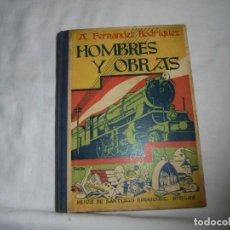 Libros antiguos: HOMBRES Y OBRAS.A.FERNANDEZ RODRIGUEZ.LECTURAS ALENTADORAS A BASE DE BIOGRAFIAS COMENTADAS.1935.-1ª . Lote 121648275
