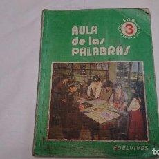 Libros antiguos: LIBRO DE TEXTO AULA DE LAS PALABRAS 3° EGB EDELVIVES - AÑO 1982. Lote 121669323
