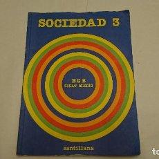 Libros antiguos: LIBRO DE TEXTO SOCIEDAD 3°EGB EDITORIAL SANTILLANA AÑO 1982 . Lote 121671515