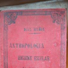 Libros antiguos: ANTROPOLOGIA HIGIENE ESCOLAR Y PEDAGÓGICA 1905. Lote 282177708