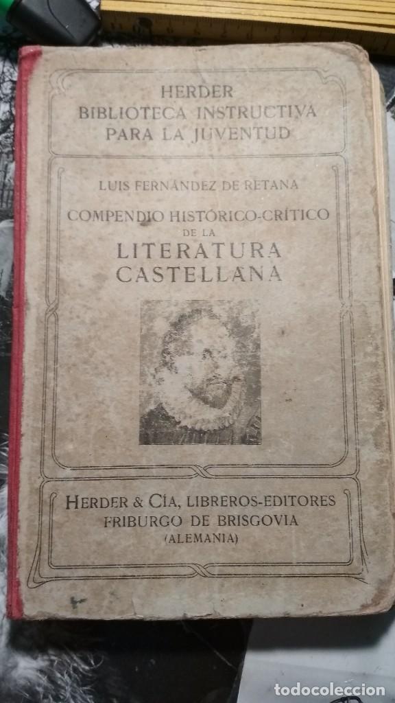 COMPENDIO HISTORICO CRITICO DE LA LITERATURA CASTELLANA. HERDER Y CIA LIBREROS FRIBURGO, AÑOS 20 (Libros Antiguos, Raros y Curiosos - Libros de Texto y Escuela)