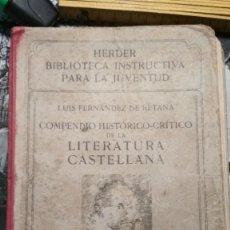 Libros antiguos: COMPENDIO HISTORICO CRITICO DE LA LITERATURA CASTELLANA. HERDER Y CIA LIBREROS FRIBURGO, AÑOS 20. Lote 122318083