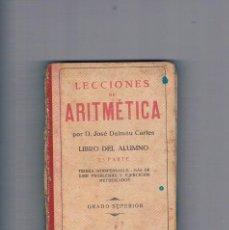 Libros antiguos: LECCIONES DE ARITMETICA JOSE DALMAU CARLES LIBRO DEL ALUMNO SEGUNDA PARTE GRADO SUPERIOR 1943. Lote 122790083