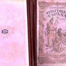 Libros antiguos: COMPENDIO DE HISTORIA DE ESPAÑA BRUÑO PRIMER GRADO (C. 1925). Lote 195157035