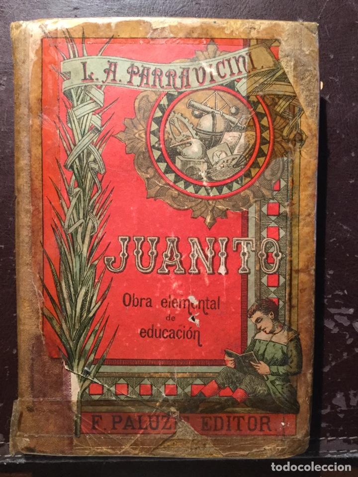 JUANITO DE PARRAVICINI. BARCELONA. 1899 (Libros Antiguos, Raros y Curiosos - Libros de Texto y Escuela)