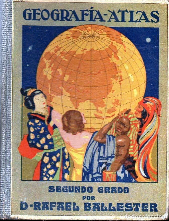 RAFAEL BALLESTER . GEOGRAFÍA ATLAS SEGUNDO GRADO - DALMAU CARLES, 1924 (Libros Antiguos, Raros y Curiosos - Libros de Texto y Escuela)