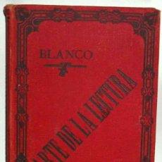 Libros antiguos: ARTE DE LA LECTURA - A. AVRIAL 1898 - 416 PG- IMPORTANTE LEER DESCRIPCION. Lote 125208755