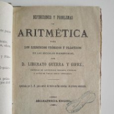 Libros antiguos: DEFINICIONES Y PROBLEMAS DE ARITMÉTICA, LIBERATO GUERRA Y GIFRE. MATEMÁTICAS ESCUELA SIGLO XIX RARO. Lote 125350155