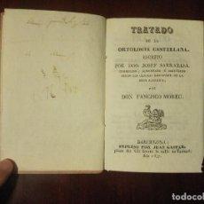 Libros antiguos: TRATADO DE LA ORTOLOGÍA CASTELLANA, JOSEF SARRABASSA, 1837, BARCELONA ESCUELA XIX PRONUNCIACIÓN. Lote 125350967