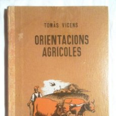 Livres anciens: ORIENTACIONS AGRÍCOLES TOMÀS VICENS 1936 DALMAU CARLES PLA AGRICULTURA ESCOLA RURAL. Lote 125363711