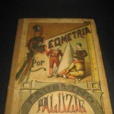 Libros antiguos: ANTIGUO LIBRO GEOMETRIA POR FAUSTINO PALUZIE 1905. Lote 126103887