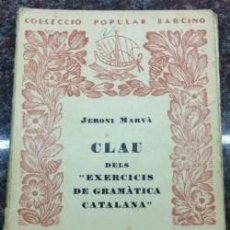 Libros antiguos: COL.LECCIO POPULAR BARCINO JERONI MARVA CLAU DELS EXERCICIS DE GRAMATICA CATALANA Nº 63 AÑO 1934. Lote 126142351